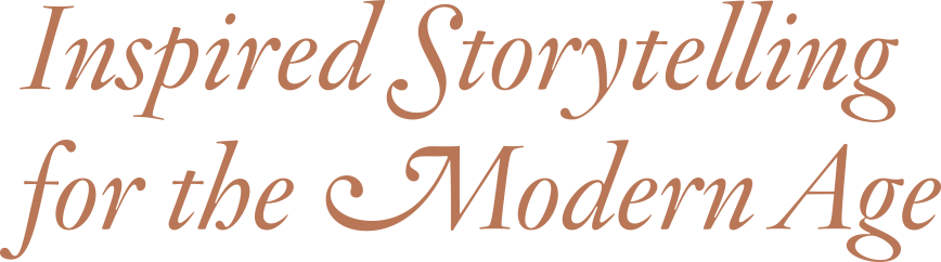 Inspired Storytelling for the Modern Age